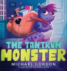 The Tantrum Monster: (Childrens books about Anger, Picture Books, Preschool Books) Cover Image