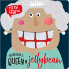 Never Feed a Queen a Jellybean Cover Image