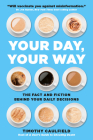 Your Day, Your Way: The Fact and Fiction Behind Your Daily Decisions Cover Image