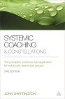 Systemic Coaching and Constellations: The Principles, Practices and Application for Individuals, Teams and Groups Cover Image
