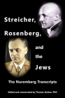 Streicher, Rosenberg, and the Jews: The Nuremberg Transcripts Cover Image