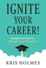 Ignite Your Career!: Strategies and Tactics to Unleash Your Potential Cover Image