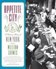 Appetite City: A Culinary History of New York Cover Image