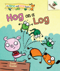 Hog on a Log: An Acorn Book (A Frog and Dog Book #3) (Library Edition) Cover Image
