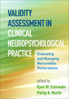 Validity Assessment in Clinical Neuropsychological Practice: Evaluating and Managing Noncredible Performance (Evidence-Based Practice in Neuropsychology) Cover Image