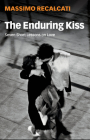 The Enduring Kiss: Seven Short Lessons on Love Cover Image