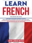 Learn French: 6 Books in 1: The Complete French Language Books Collection to Learn French Starting from Zero, Have Fun and Become Fl Cover Image