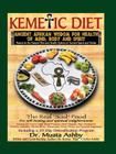 The Kemetic Diet, Food for Body, Mind and Spirit Cover Image