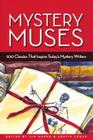 Mystery Muses: 100 Classics That Inspire Today's Mystery Writers Cover Image