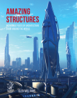 Amazing Structures of the World: Incredible feats of architecture from around the world Cover Image