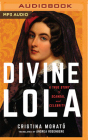 Divine Lola: A True Story of Scandal and Celebrity Cover Image