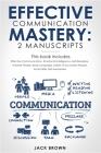 Effective Communication Mastery: 2 Manuscripts: Effective Communication, Emotional Intelligence, Self-Discipline, Analyze People, Body Language, Habit Cover Image