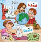 Jesus and Me: At School, at Home Cover Image