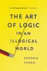 The Art of Logic in an Illogical World Cover Image