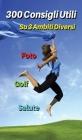 [ 3 Books in 1 ] - 300 Consigli Utili Su Tre Ambiti Diversi - Golf - Foto - Salute: Questo Libro Comprende Suggerimenti Su Come Giocare a Golf, Scatta Cover Image
