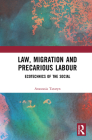 Law, Migration and Precarious Labour: Ecotechnics of the Social Cover Image