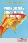 Web Monster & Conversational Marketing: Come trasformare la tua impresa in un successo Cover Image