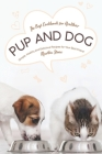 The Best Cookbook for Healthier Pup and Dog: Simple, Healthy and Delicious Recipes for Your Best Friend Cover Image