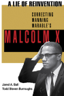 A Lie of Reinvention: Correcting Manning Marable's Malcolm X Cover Image