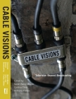 Cable Visions: Television Beyond Broadcasting Cover Image