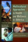 Multicultural Approaches to Health and Wellness in America Set Cover Image