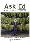 Ask Ed: Marijuana Success: Tips and Advice for Gardening Year-Round Cover Image