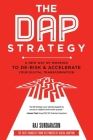 The DAP Strategy: A New Way of Working to De-Risk & Accelerate Your Digital Transformation Cover Image