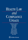 Health Law and Compliance Update: 2021 Edition Cover Image