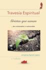 Travesía Espiritual: Grietas que sanan... de vulnerable a vulnerable Cover Image