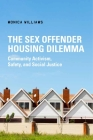 The Sex Offender Housing Dilemma: Community Activism, Safety, and Social Justice Cover Image