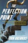 The Perfection Point: Sport Science Predicts the Fastest Man, the Highest Jump, and the Limits of Athletic Performance Cover Image