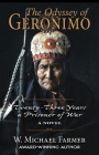 The Odyssey of Geronimo: Twenty-Three Years a Prisoner of War, a Novel Cover Image