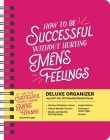 How to Be Successful Without Hurting Men's Feelings 17-Month 2021-2022 Monthly/W Cover Image