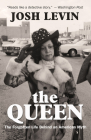 The Queen: The Forgotten Life Behind an American Myth Cover Image