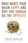 What Makes Your Brain Happy and Why You Should Do the Opposite: Updated and Revised Cover Image