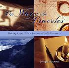 The Way of the Traveler: Making Every Trip a Journey of Self-Discovery Cover Image