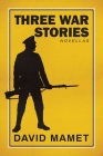 Three War Stories: With an Introduction by the Author Cover Image