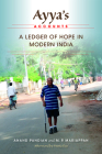 Ayya's Accounts: A Ledger of Hope in Modern India Cover Image