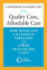 Quality Care, Affordable Care: How Physicians Can Reduce Variation and Lower Healthcare Costs Cover Image