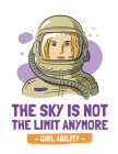 The Sky Is Not The Limit Anymore Girl Ability: Time Management Journal Agenda Daily Goal Setting Weekly Daily Student Academic Planning Daily Planner Cover Image