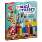 Make Your Own Mini Erasers Kit: With Magical, Moldable, Bakeable Eraser Clay Cover Image