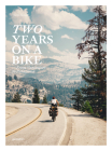 Two Years on a Bike: From Vancouver to Patagonia Cover Image