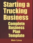 Starting A Trucking Business: Complete Business Plan Template Cover Image