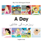 My First Bilingual Book–A Day (English–Urdu) Cover Image