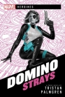 Domino: Strays: A Marvel Heroines Novel Cover Image