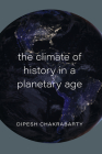 The Climate of History in a Planetary Age Cover Image