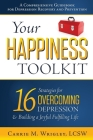 Your Happiness Toolkit: 16 Strategies for Overcoming Depression, and Building a Joyful, Fulfilling Life Cover Image