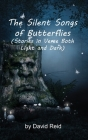 The Silent Songs of Butterflies: Stories in Verse Both Light and Dark Cover Image