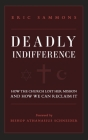 Deadly Indifference: How the Church Lost Her Mission, and How We Can Reclaim It Cover Image