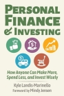 Personal Finance and Investing: How Anyone Can Make More, Spend Less, and Invest Wisely Cover Image